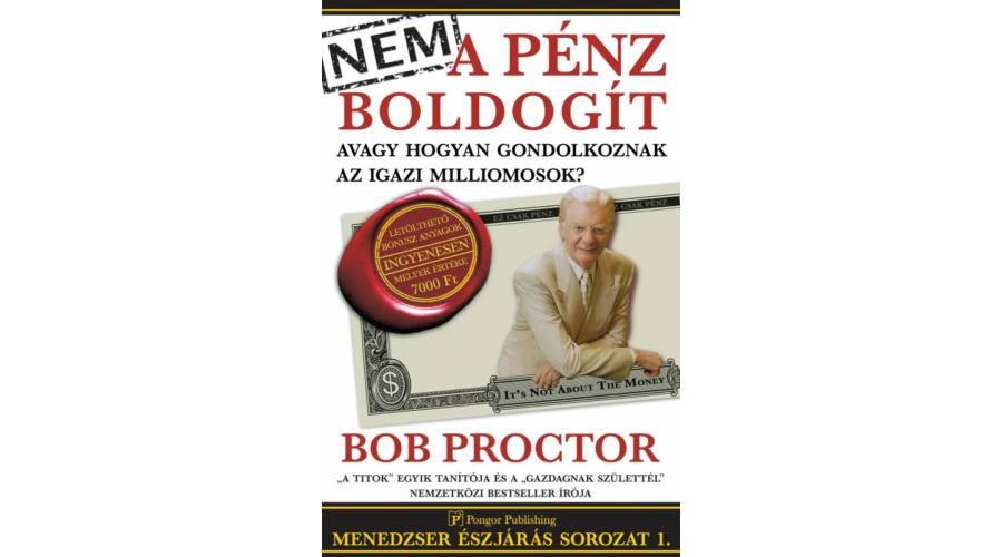 Bob Proctor: Nem a pénz boldogít Népszerű