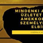Gidófalvi Attila: Mindenki akkora üzletet épít, amekkorát a személyisége elbír.