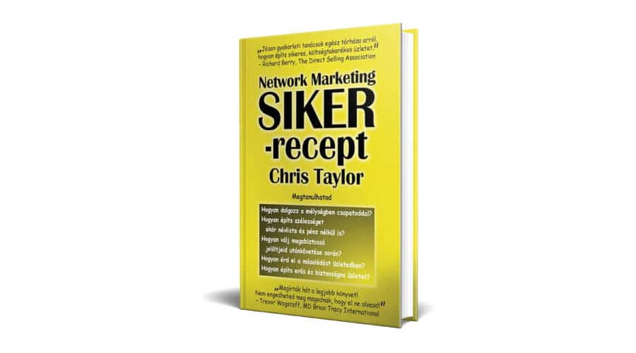 Chris Taylor: Network Marketing Sikerrecept