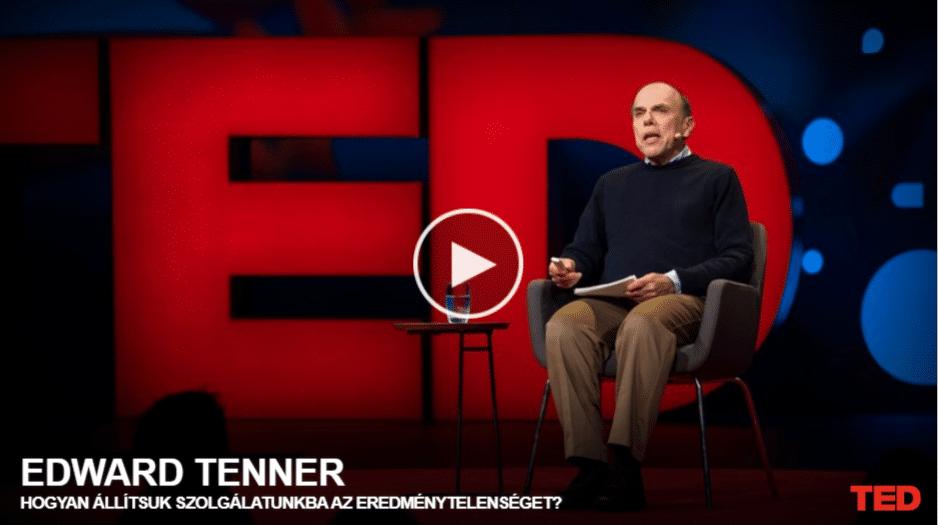 Edward Tenner: Hogyan állítsuk szolgálatunkba az eredménytelenséget?