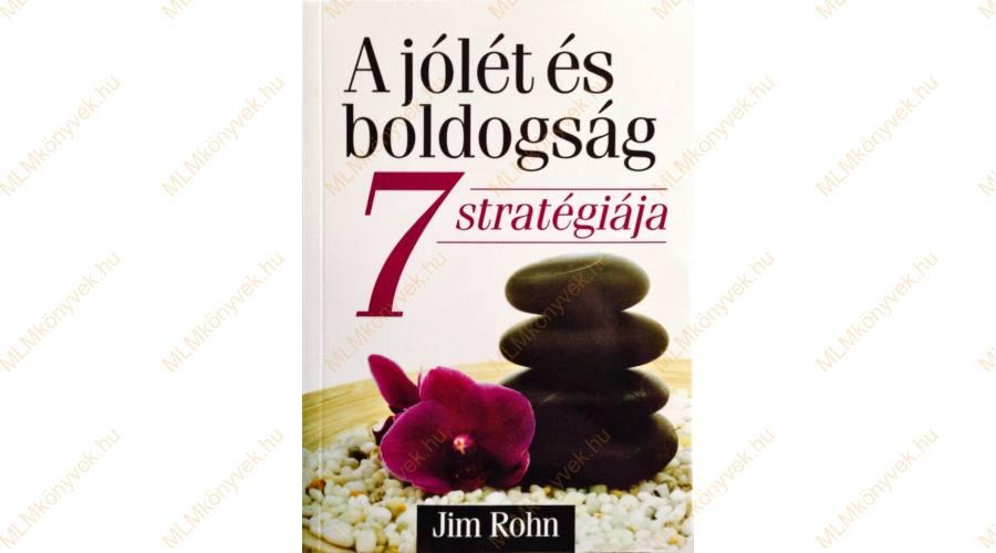 Jim Rohn: A jólét és boldogság 7 stratégiája