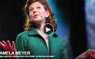 Pamela Meyer: Hogyan vegyük észre, ha valaki hazudik?
