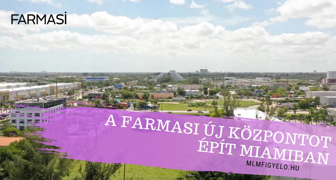 A Farmasi Amerika 25 millió dolláros központot épít Miamiban