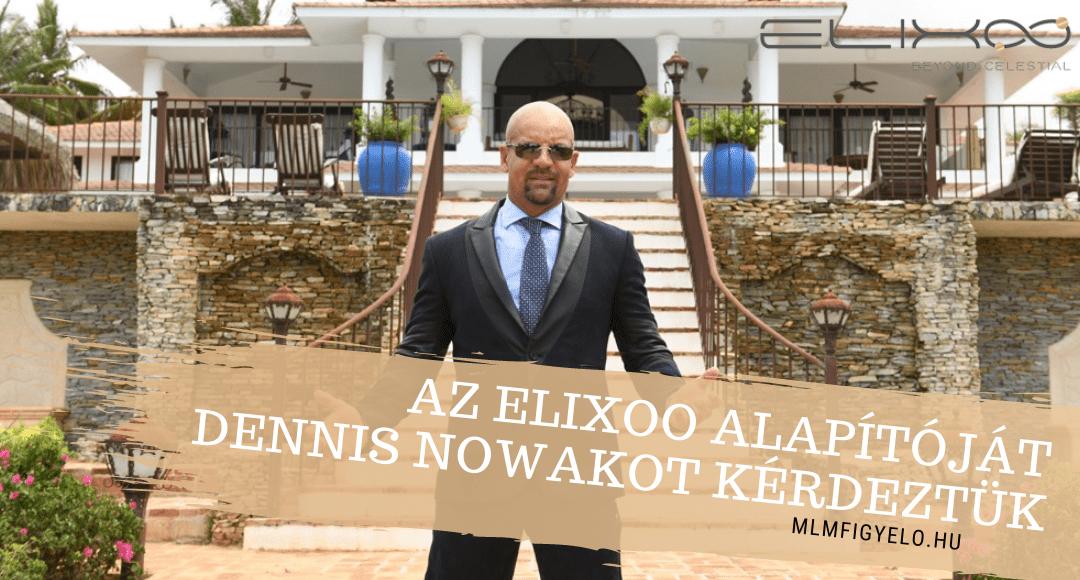 Az ELIXOO alapítóját Dennis Nowakot kérdeztük a magyarországi piacnyitásról