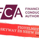 Az Egyesült Királyság figyelmeztetést adott ki a Skyway Capital és NEEW esetében
